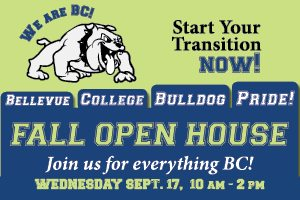 Fall Open House! Bellevue College Bellevue Pride! Join us for everything BC! Wednesday September 17th, 10am - 2pm.