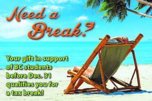 Ad: Need a break? Your donation in support of students before Dec 31 qualifies you for a tax break! Links to BC foundation website.