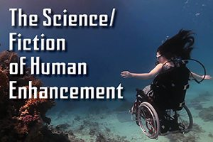 Ad: The Science / Fiction of Human Enhancement