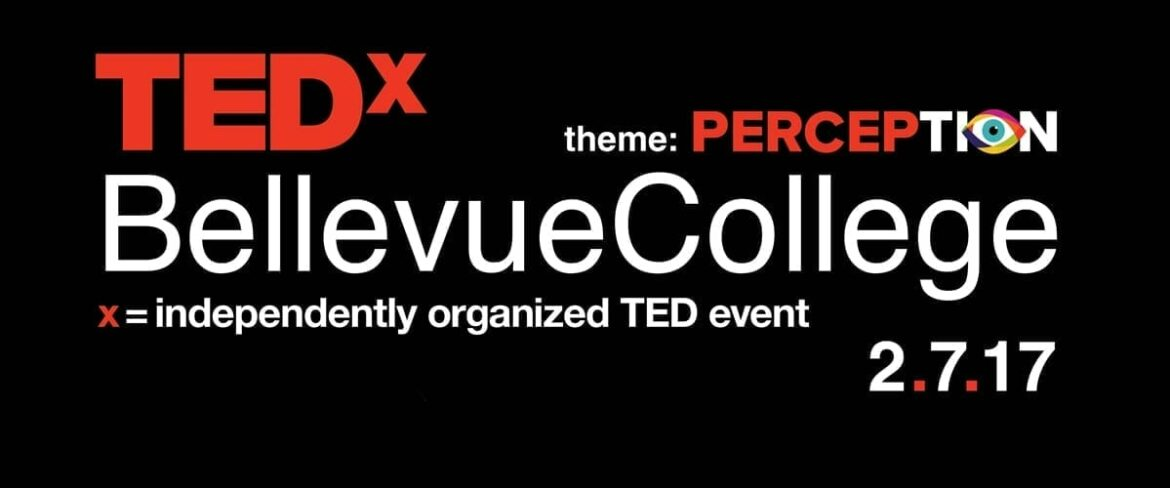 TEDx Bellevue College, Feb. 7, 2017. Links to event information page