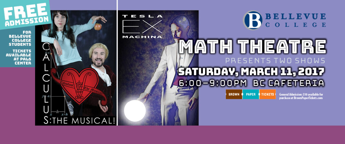 Math Theatre presents two shows, Saturday March 11, 2017, Calculus: The Musical and Tesla Ex Machina Saturday March 11, 2017