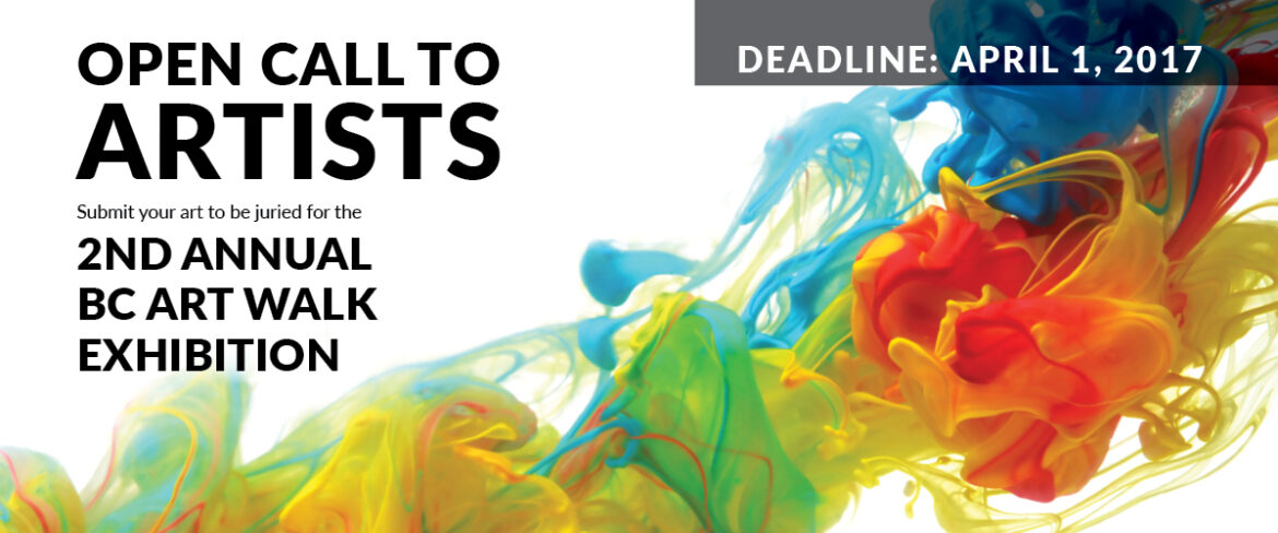 Open call to artists. Submit your art to be juried for 2nd annual BC art walk exhibition. Deadline April 1, 2017