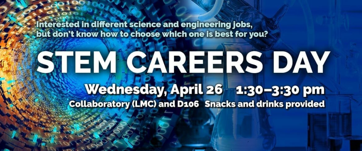 STEM Careers Day, Wednesday, April 26, 1:30-3:30 p.m., Library
