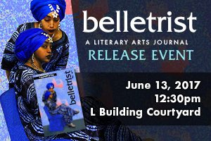 Belletrist Release Event, June 13, 2017, 12:30 p.m., L Building Courtyard