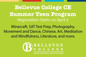 Bellevue College CE Summer Teen Program 2018, Registration starts on April 2, Microsoft, SAT Test Prep, Photography, Movement and Dance, Chinese, Art, Medication and Mindfulness, Literature and more