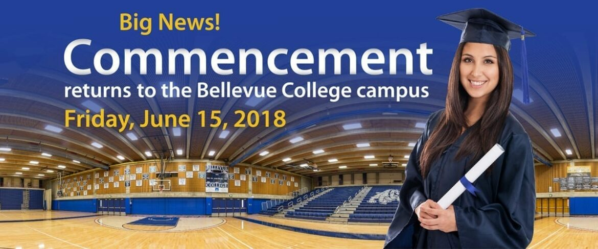 Big News. Commencement returns to the Bellevue College Campus. Friday, June 15, 2018