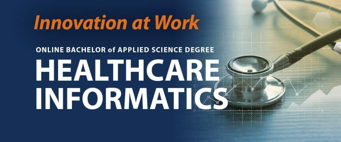 Innovation at Work. Online bachelor of applied science degree. Healthcare informatics.