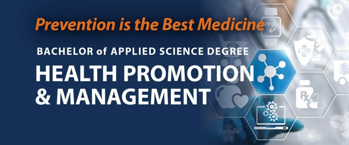 Prevention is the Best Medicine - Bachelor of Applied Science Degree - Health Promotion & Management