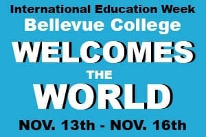 International Education Week - Bellevue College welcomes the world, Nov. 13 to Nov. 16