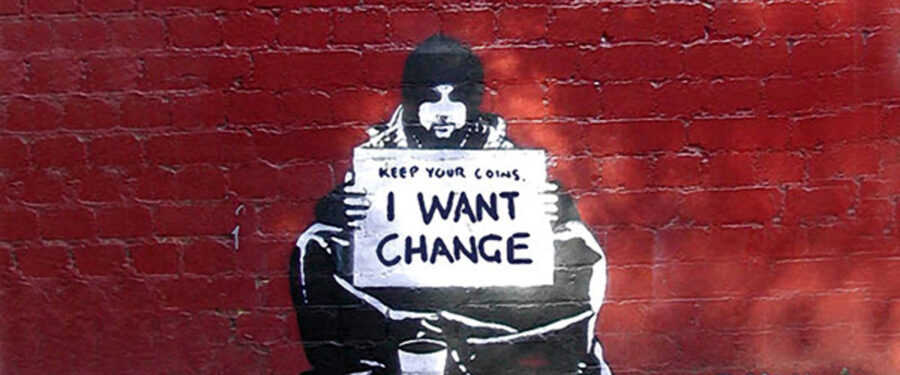 Keep Your Coins I Want Change by Meek by Banksy