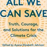 All We Can Save: Truth, Courage, and Solutions for the Climate Crisis Book Discussion NEW!)