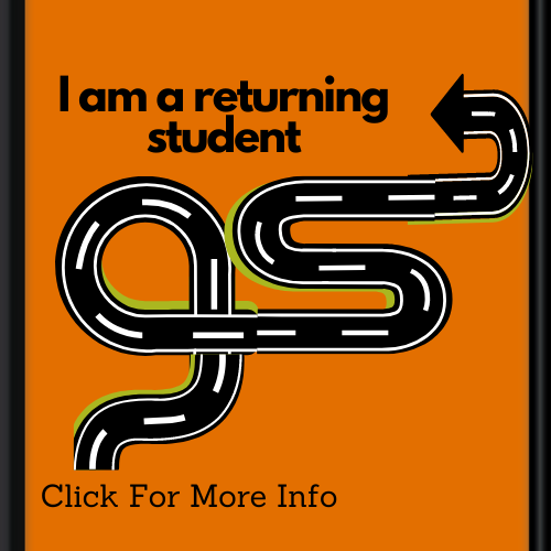 Orange background with winding roads pointing to black text that states I am a returning student click for more info.