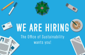 """A graphic of a desk with large print saying, """"We are Hiring, the Office of Sustainability Wants You!"""""""
