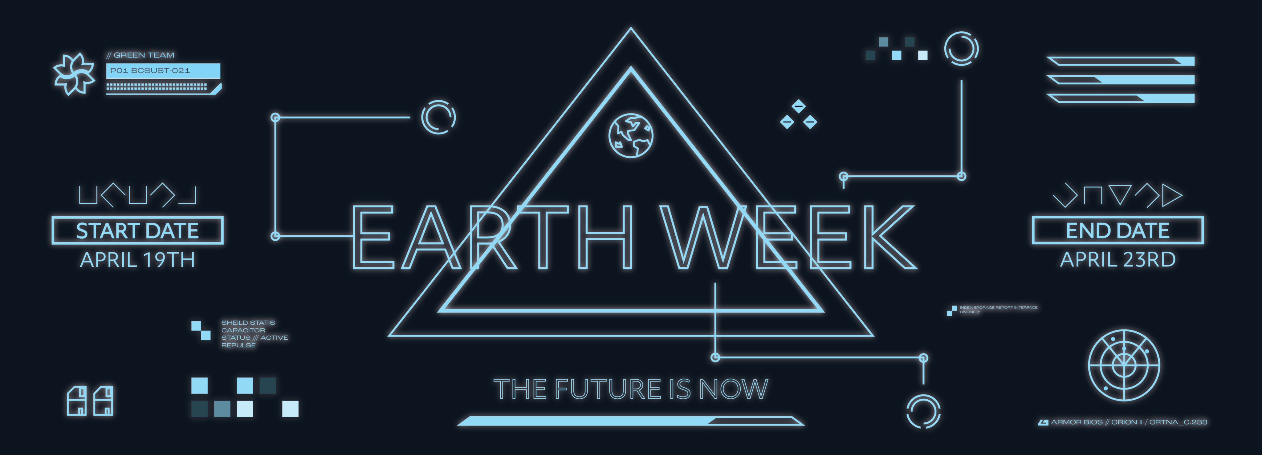 """Earth Week Banner, with a black and blue space/future theme. """"The Future is Now"""""""