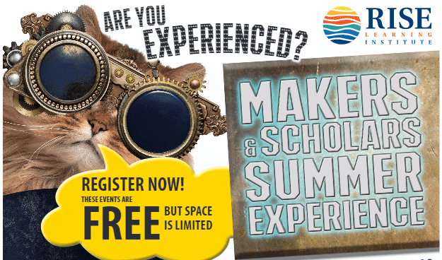 "The image depicts a cat with steampunk googles saying, ""Are you experienced? Makers & Scholars Summer Experience. Register now. These events are free but space is limited."""