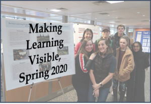 "Image of students and teacher standing in front of a large poster with ""Making Learning Visible, Spring 2020"" written on top of it"
