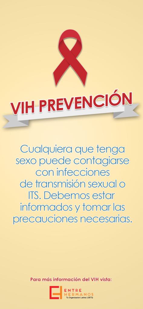 """Small poster in Spanish that says """"VIH Prevención: Cualquiera que tenga sexo puede contagiarse con infecciones de transmisión sexual o ITS. Debemos estar informados y tomar las precauciones necesarias. Para más información del VIS vista Entre Hermanos"""""""