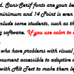 This is an example of a less effective Word document. It uses frilly script and a Serif font. The font is small and it makes use of color to denote meaning.