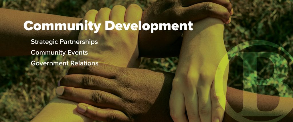Community Development: Strategic Partnership, Community Events, Government Relations
