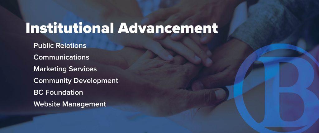 Institutional Advancement: Public Relations, Communications, Marketing Services, Community Development, BC Foundation, Website Management