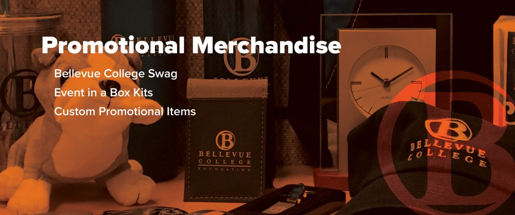 Promotional Merchandise: Bellevue College Swag, Event in a Box Kits, Custom Promotional Items