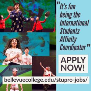 Apply to be the International Students Affinity Coordinator at bellevuecollege.edu/stupro-jobs/
