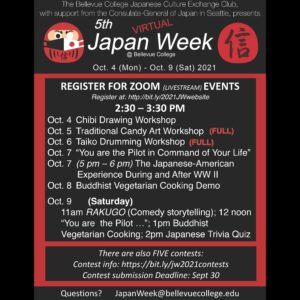 Register now for Japan Week! Pre-register by Wed Sept. 30 for virtual Japan Week 2021, Oct. 4 - 9, 2021. The week will feature 5 contests for students (#Origami, #Cosplay, #Kendama, Character #Bento, Japan #Trivia Quiz) and 10 exciting webinar sessions. For full schedule, go to http://bit.ly/2021JWwebsite. Questions? Email JapanWeek@bellevuecollege.edu