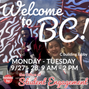 Welcome to BC, 9/27-28 9AM - 2 PM in the C Building Cafe Lobby