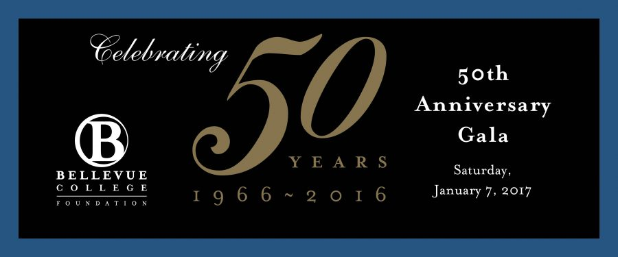 50th anniversary gala.Celebrating 50 years, 1966-2016. Bellevue College Foundation