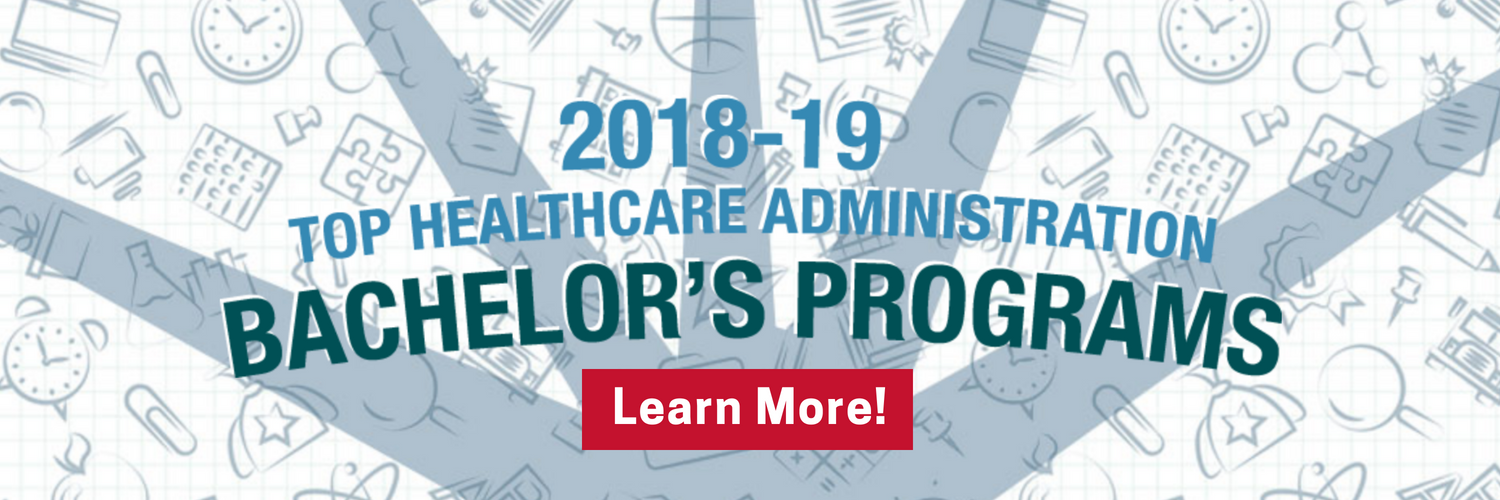 Top 2018-2019 Healthcare Administration Bachelor's Programs