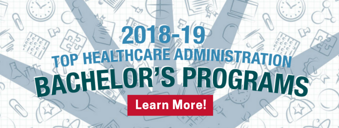 Top 2018-19 Online Healthcare Administration Bachelor's Degree