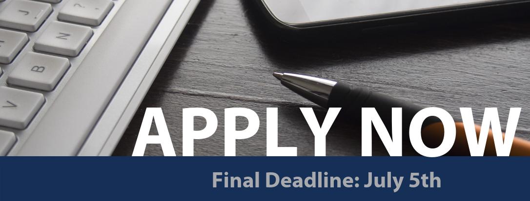 Apply Now Fall 2019 deadline July 5