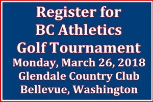 Register for BC Athletics Golf Tournament. Monday, March 26, 2018, Glendale Country Club, Bellevue, Washington