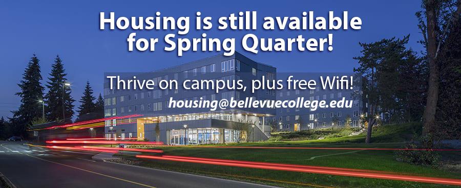 Housing is still available! Email housing@bellevuecollege.edu
