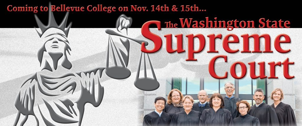 Coming to Bellevue College. The Washington State Supreme Court on Nov. 14 & 15 to hear arguments on three cases.