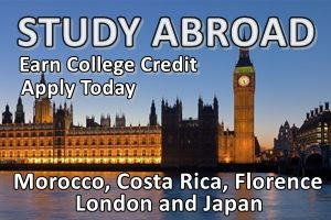 Study Abroad - Earn College Credit - Apply Today - Morocco, Costa Rica, Florence, London and Japan