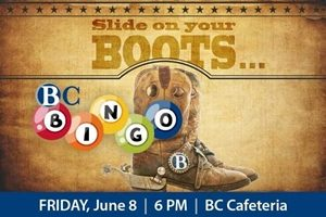 Slide on your Boots, BC Bingo, Friday, June 8, 6 p.m., BC Cafeteria