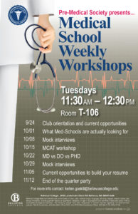 PreMed Club workshops every Tuesday at 11:30 in T106