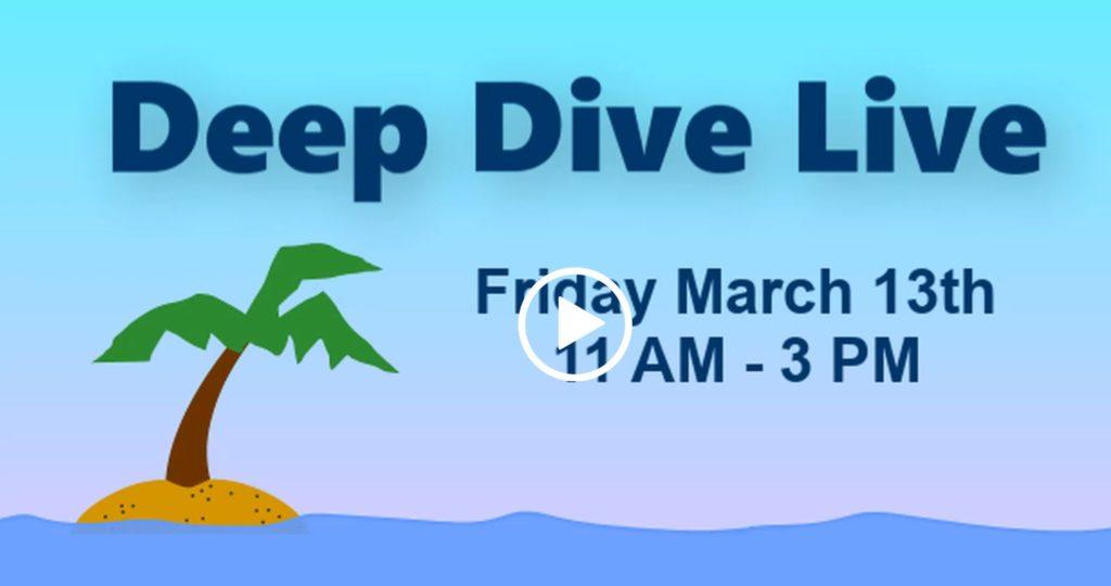 Deep Dive Live March 2020
