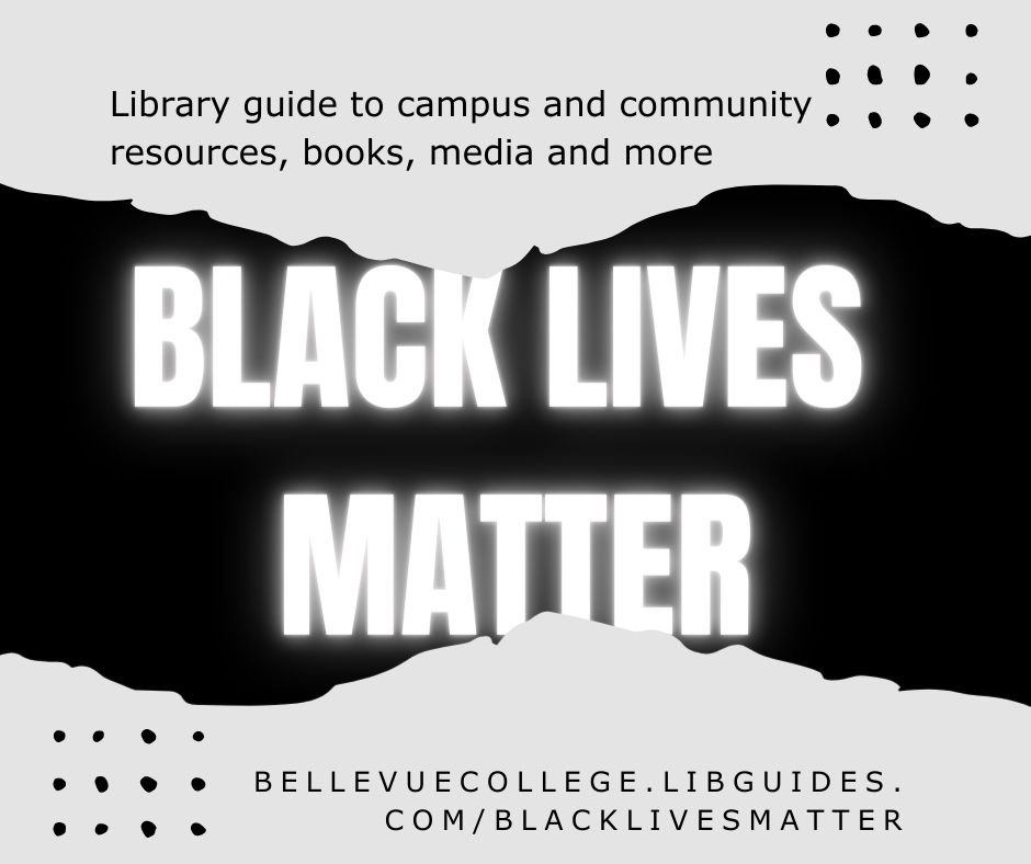 Black Lives Matter; Links to LibGuide on the Movement