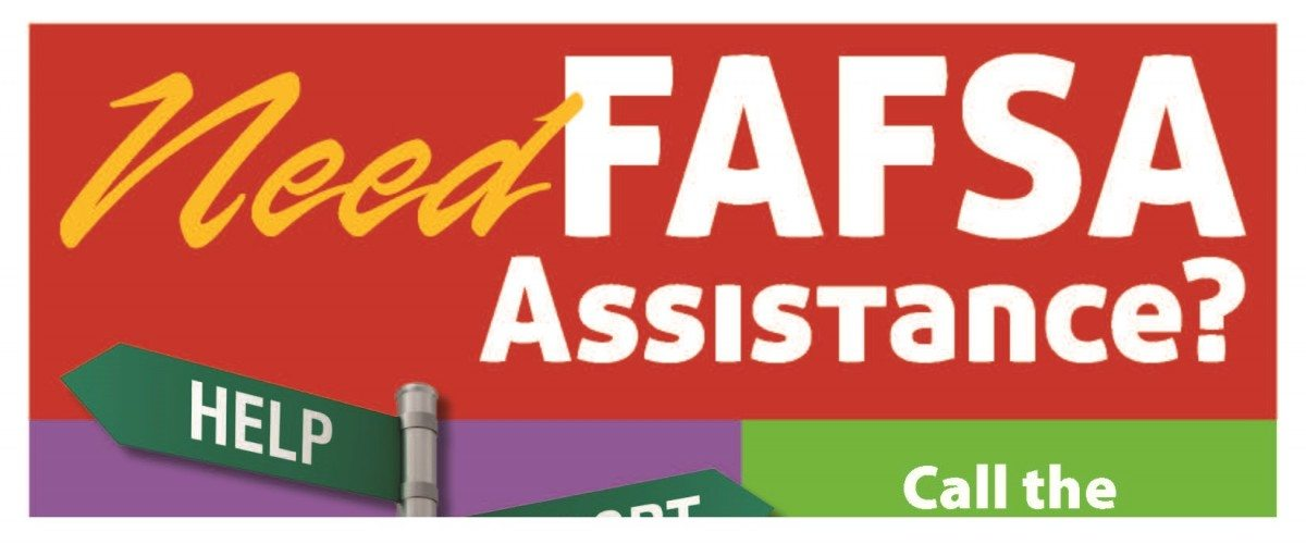 Need FAFSA Assistance?