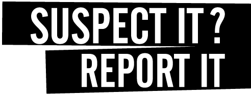 If you suspect it report it