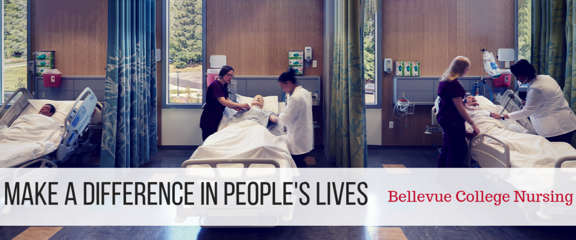 Make a difference in people's lives: Bellevue College Nursing
