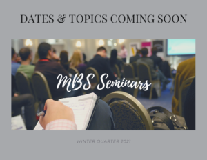 """photo of audience in a seminar with text, """"Dates & Topics Coming Soon, MBS Seminars, winter quarter 2021"""" written on the image."""