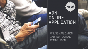 "Photo of person using mobile phone with text saying, ""ADN Online Application"" and ""Online application and instructions coming soon"""