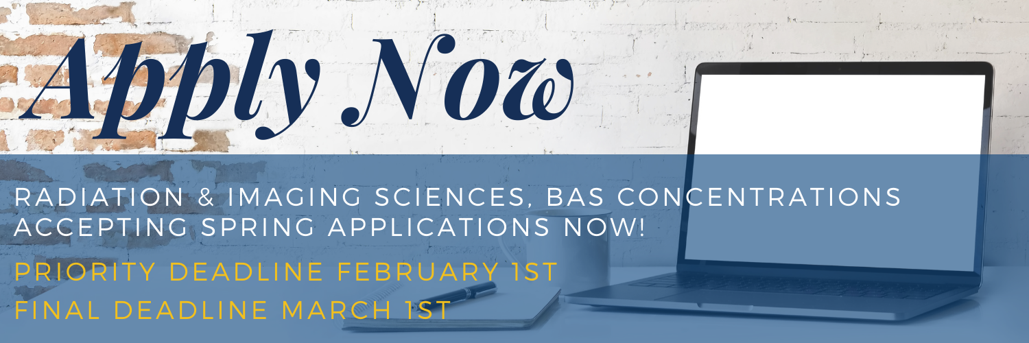Apply now for the Radiation and Imaging Sciences BAS. Spring Applications are open. Priority deadline Feb 1st and final deadline March 1st.