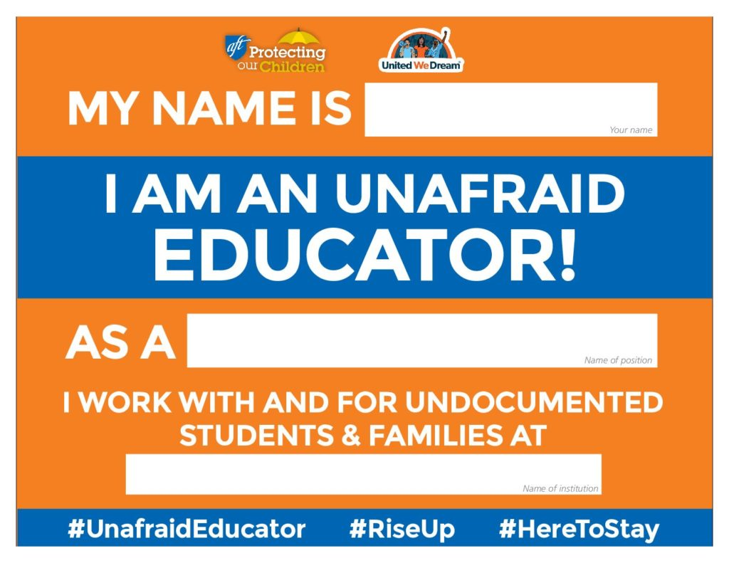 Flyer that indicates faculty as an unafraid educator that stands for undocumented students as an employee at the college.