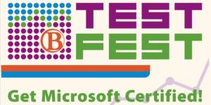 Test Fest Get Microsoft Certified!