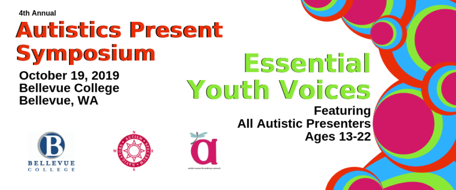 Autistics Present Essential Youth Voices, Featuring all autistic presenters ages 13-22, October 19, 2019, Bellevue College, Bellevue WA