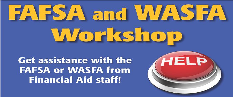 FAFSA and WASFA Workshop
